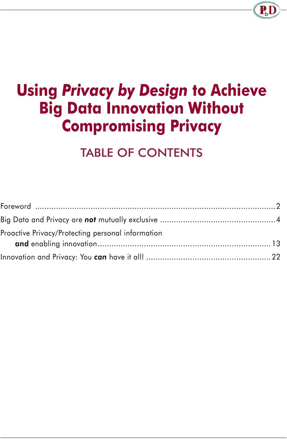 ..2 Big Data and Privacy are not mutually exclusive.