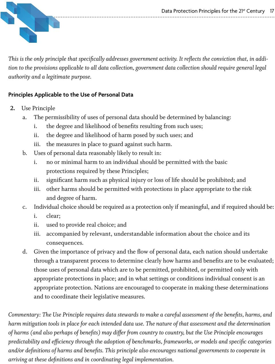 Principles Applicable to the Use of Personal Data 2. Use Principle a. The permissibility of uses of personal data should be determined by balancing: i.