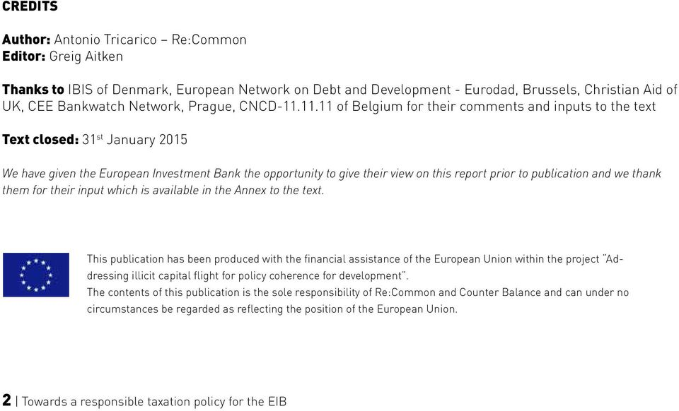11.11 of Belgium for their comments and inputs to the text Text closed: 31 st January 2015 We have given the European Investment Bank the opportunity to give their view on this report prior to