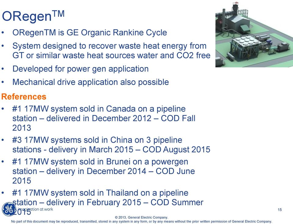 in December 2012 COD Fall 2013 #3 17MW systems sold in China on 3 pipeline stations - delivery in March 2015 COD August 2015 #1 17MW system sold in