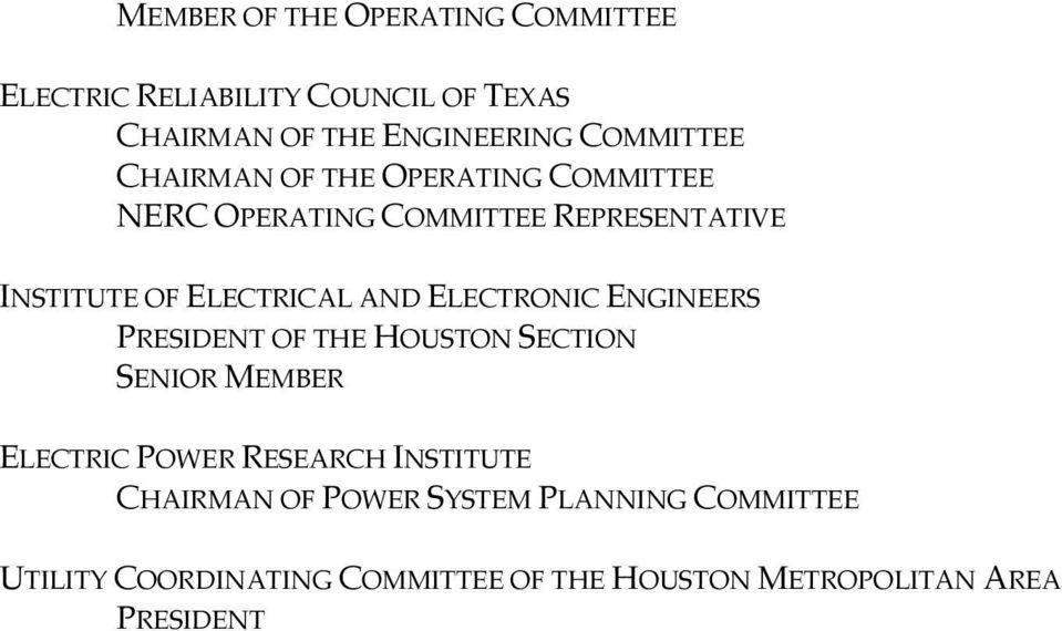 ELECTRICAL AND ELECTRONIC ENGINEERS PRESIDENT OF THE HOUSTON SECTION SENIOR MEMBER ELECTRIC POWER RESEARCH