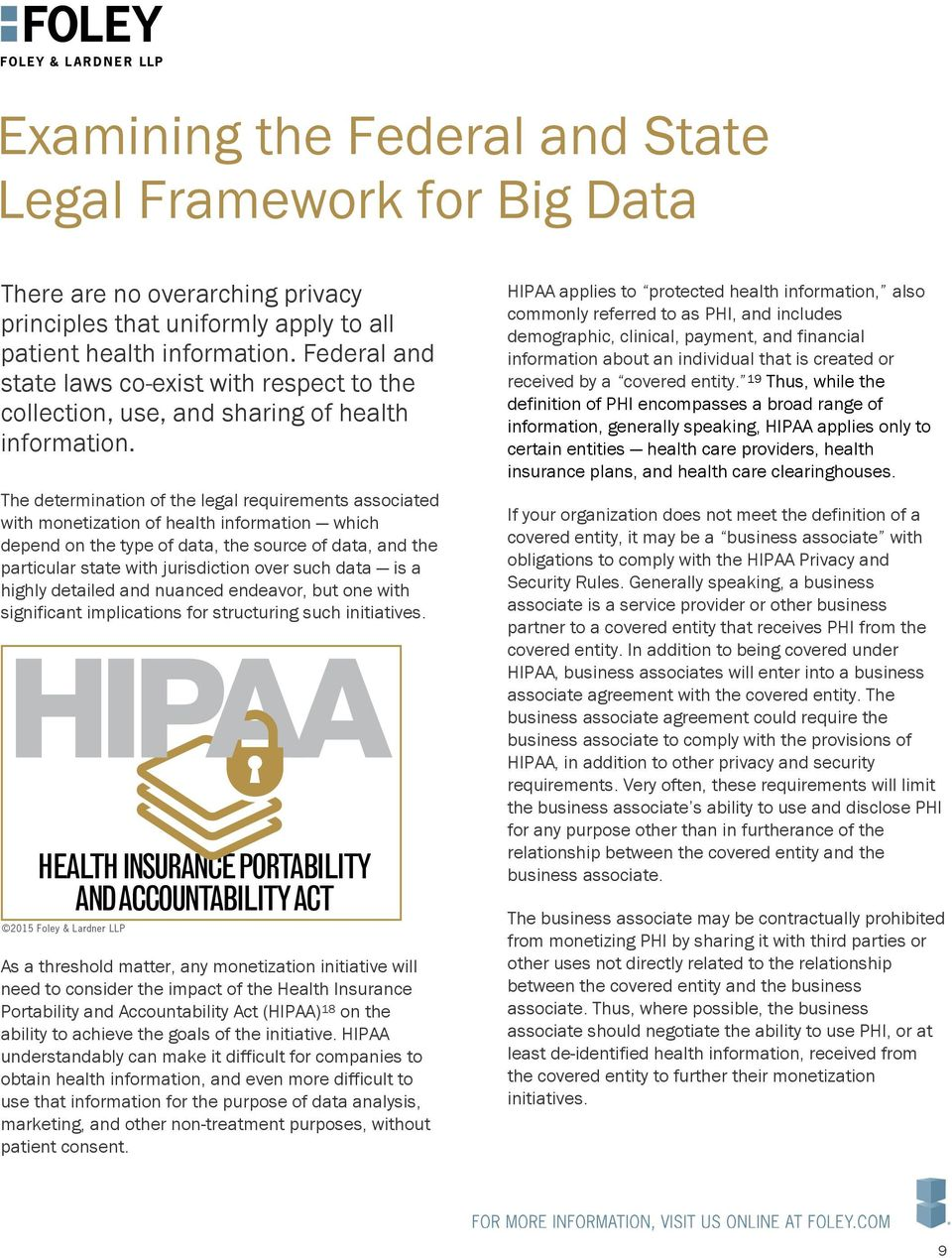The determination of the legal requirements associated with monetization of health information which depend on the type of data, the source of data, and the particular state with jurisdiction over