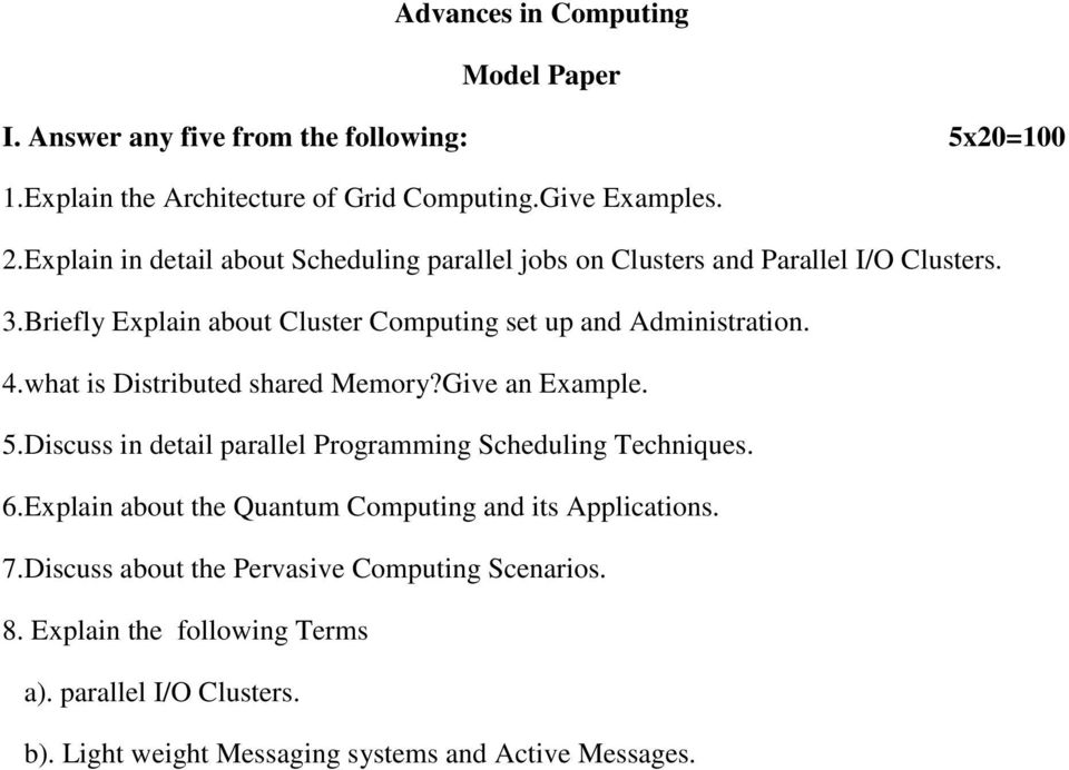 what is Distributed shared Memory?Give an Example. 5.Discuss in detail parallel Programming Scheduling Techniques. 6.