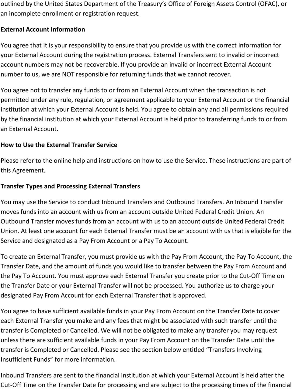 External Transfers sent to invalid or incorrect account numbers may not be recoverable.