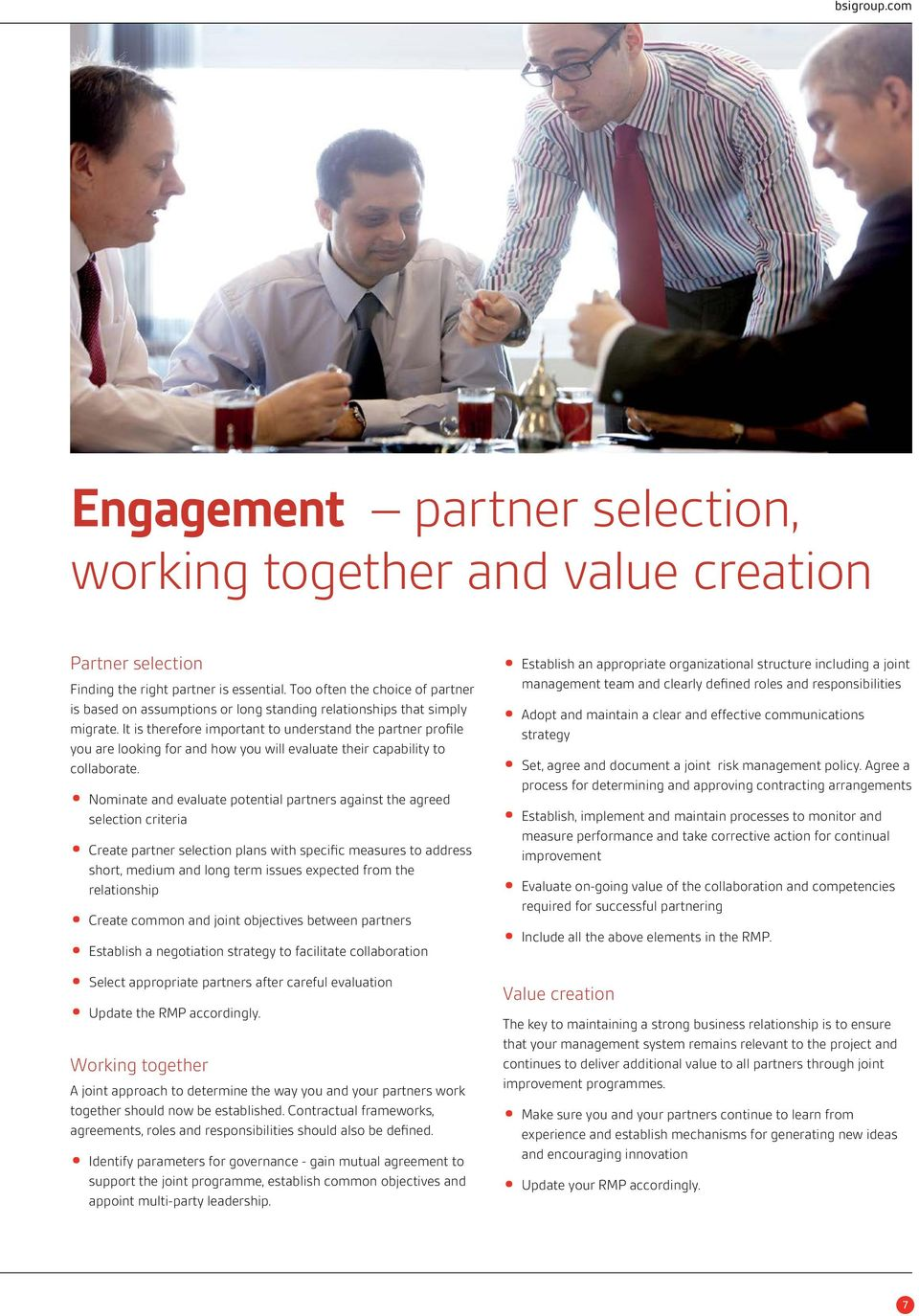 It is therefore important to understand the partner profile you are looking for and how you will evaluate their capability to collaborate.