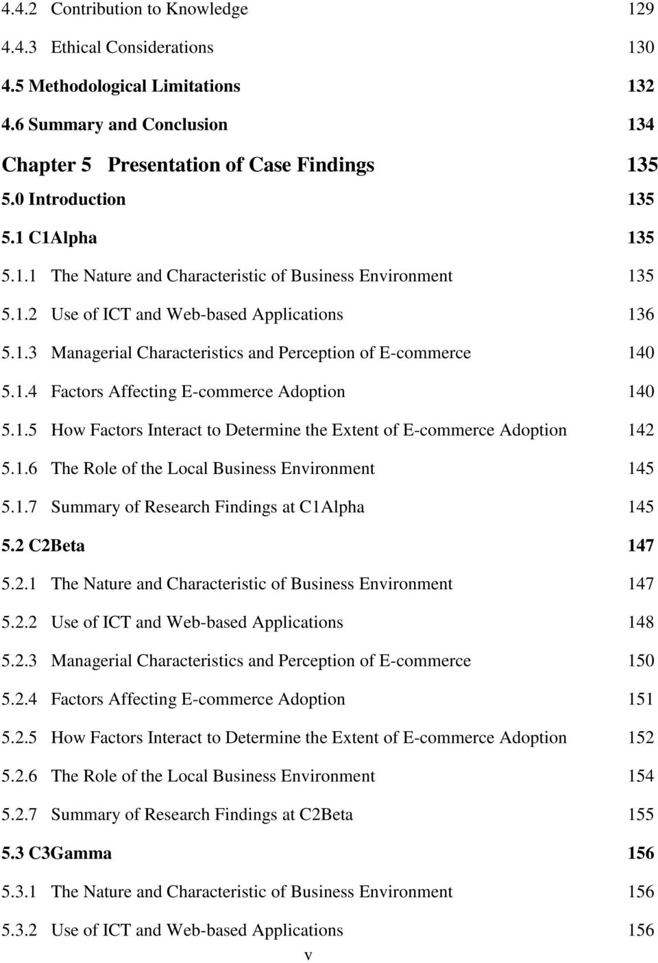 1.4 Factors Affecting E-commerce Adoption 140 5.1.5 How Factors Interact to Determine the Extent of E-commerce Adoption 142 5.1.6 The Role of the Local Business Environment 145 5.1.7 Summary of Research Findings at C1Alpha 145 5.