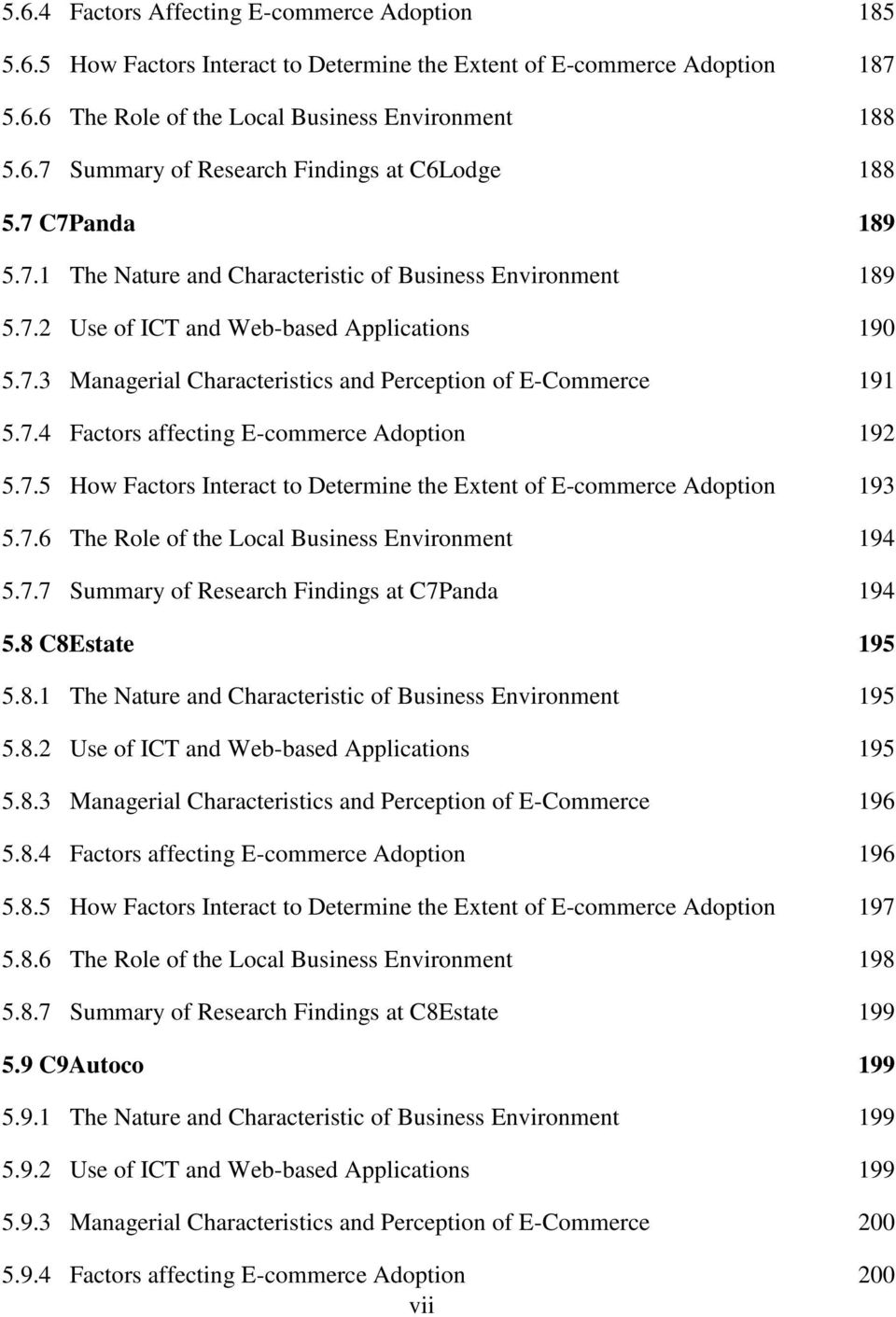7.5 How Factors Interact to Determine the Extent of E-commerce Adoption 193 5.7.6 The Role of the Local Business Environment 194 5.7.7 Summary of Research Findings at C7Panda 194 5.8