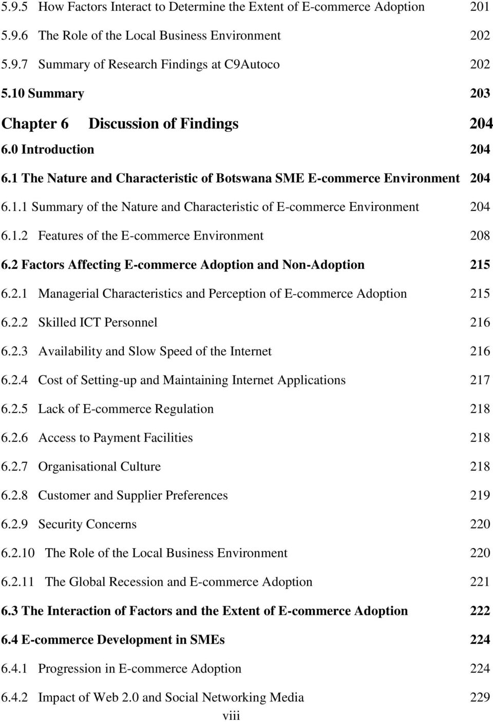 1.2 Features of the E-commerce Environment 208 6.2 Factors Affecting E-commerce Adoption and Non-Adoption 215 6.2.1 Managerial Characteristics and Perception of E-commerce Adoption 215 6.2.2 Skilled ICT Personnel 216 6.