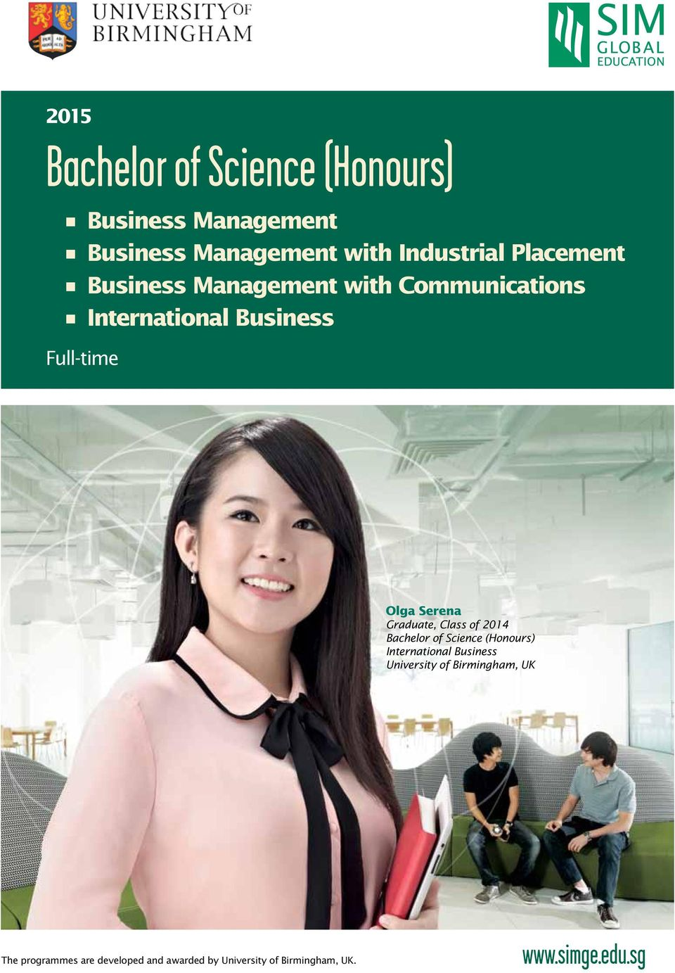 Graduate, Class of 2014 Bachelor of Science (Honours) International Business University of