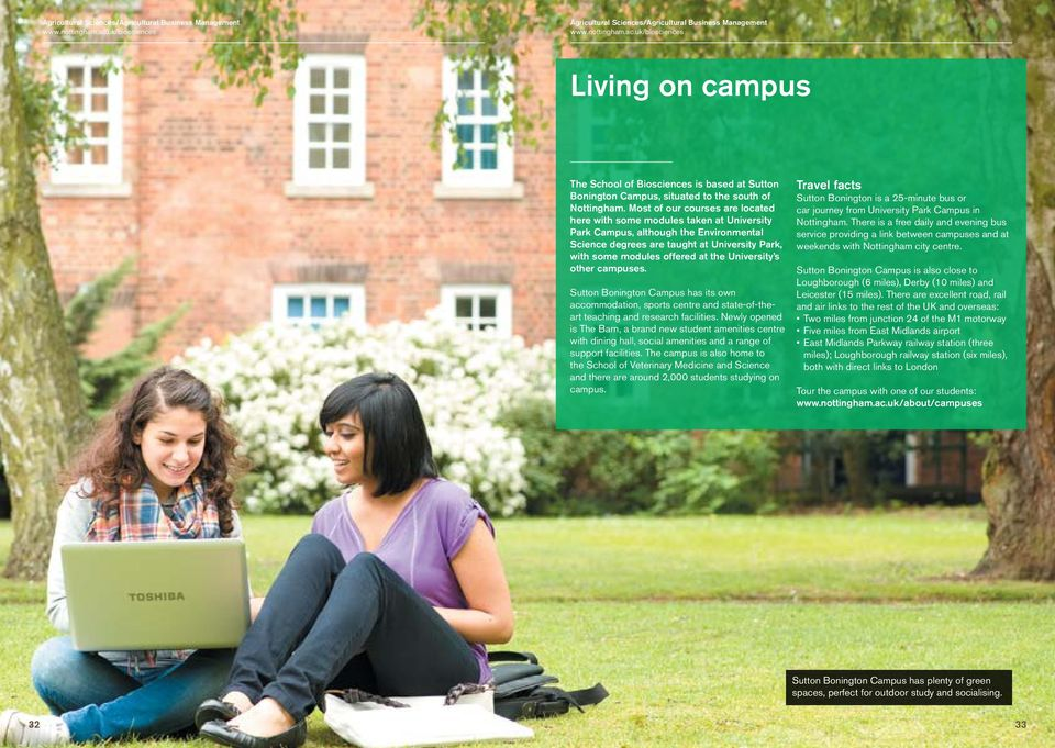 University s other campuses. Sutton Bonington Campus has its own accommodation, sports centre and state-of-theart teaching and research facilities.