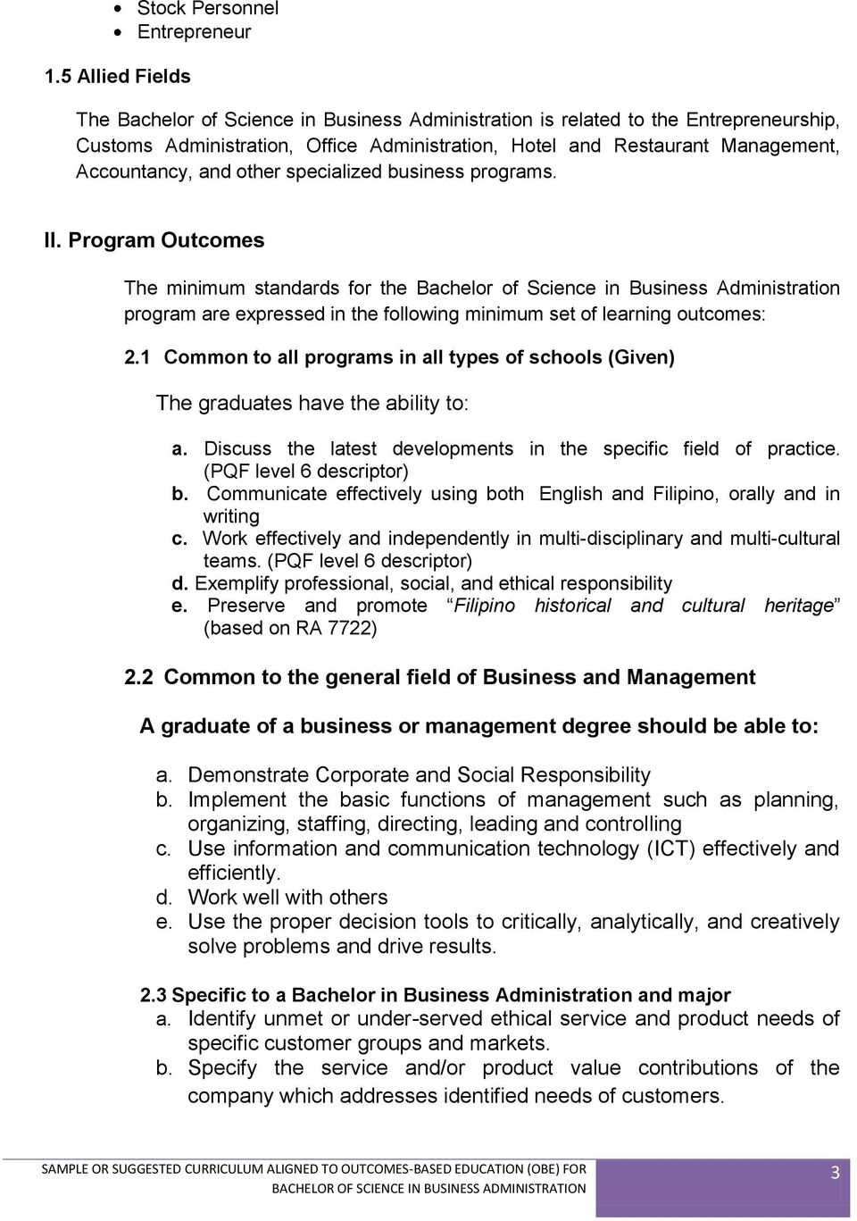 Program Outcomes The minimum standards for the Bachelor of Science in Business Administration program are expressed in the following minimum set of learning outcomes: 2.