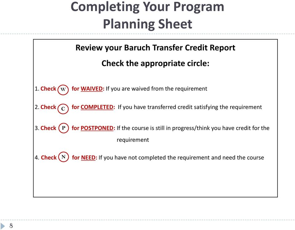 Check for COMPLETED: If you have transferred credit satisfying the requirement C 3.