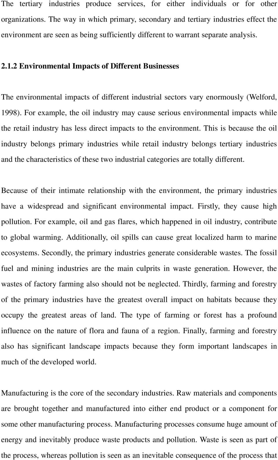 2 Environmental Impacts of Different Businesses The environmental impacts of different industrial sectors vary enormously (Welford, 1998).