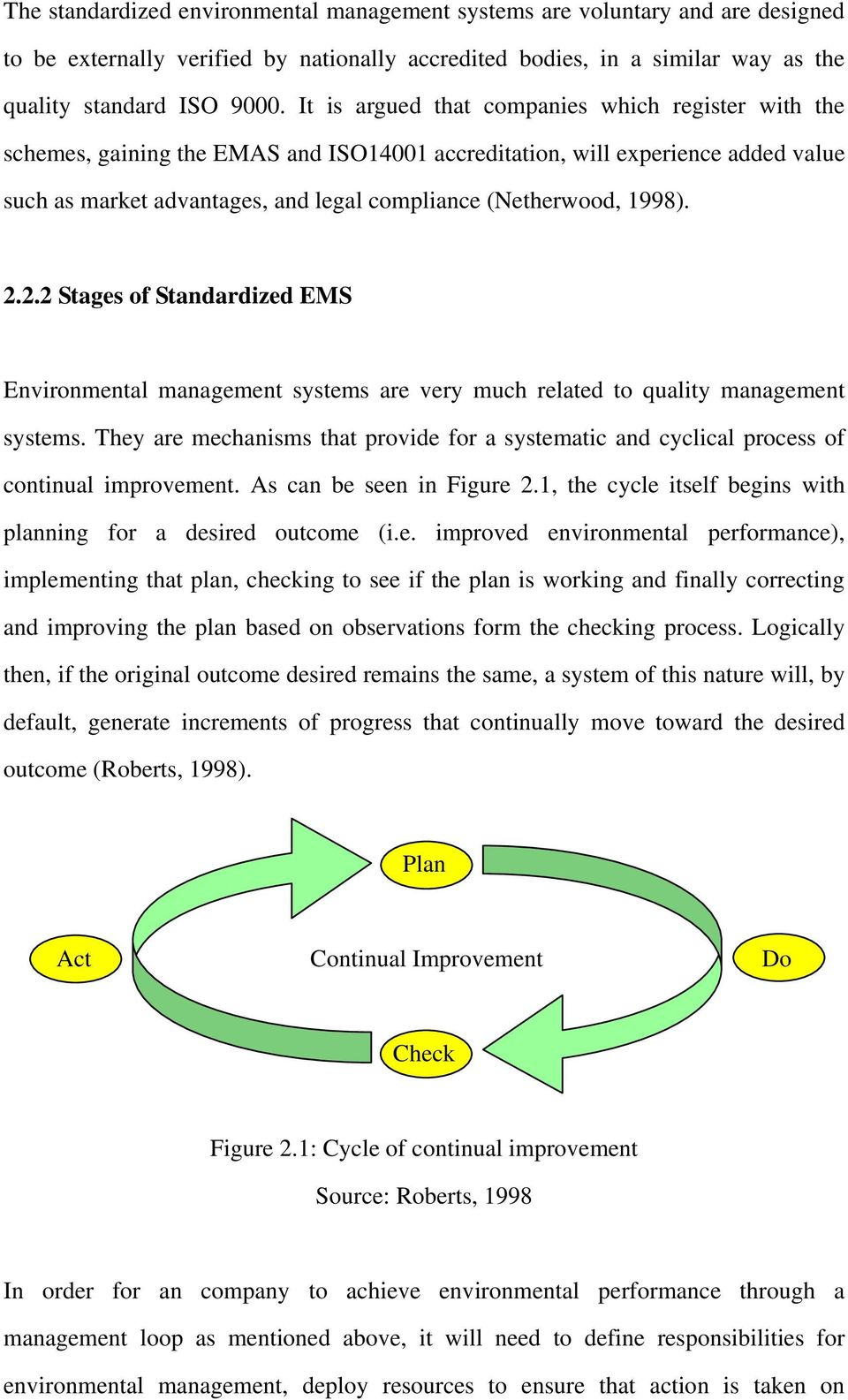 1998). 2.2.2 Stages of Standardized EMS Environmental management systems are very much related to quality management systems.