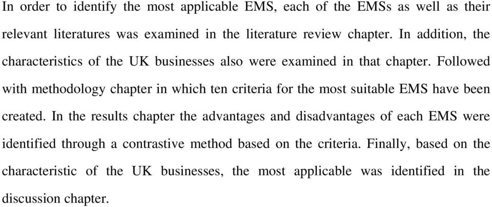 Followed with methodology chapter in which ten criteria for the most suitable EMS have been created.