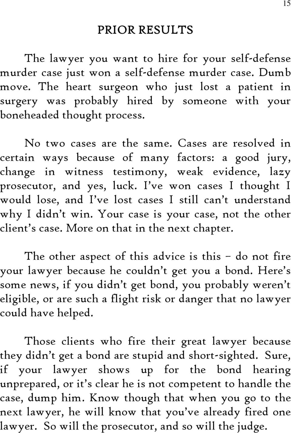 Cases are resolved in certain ways because of many factors: a good jury, change in witness testimony, weak evidence, lazy prosecutor, and yes, luck.