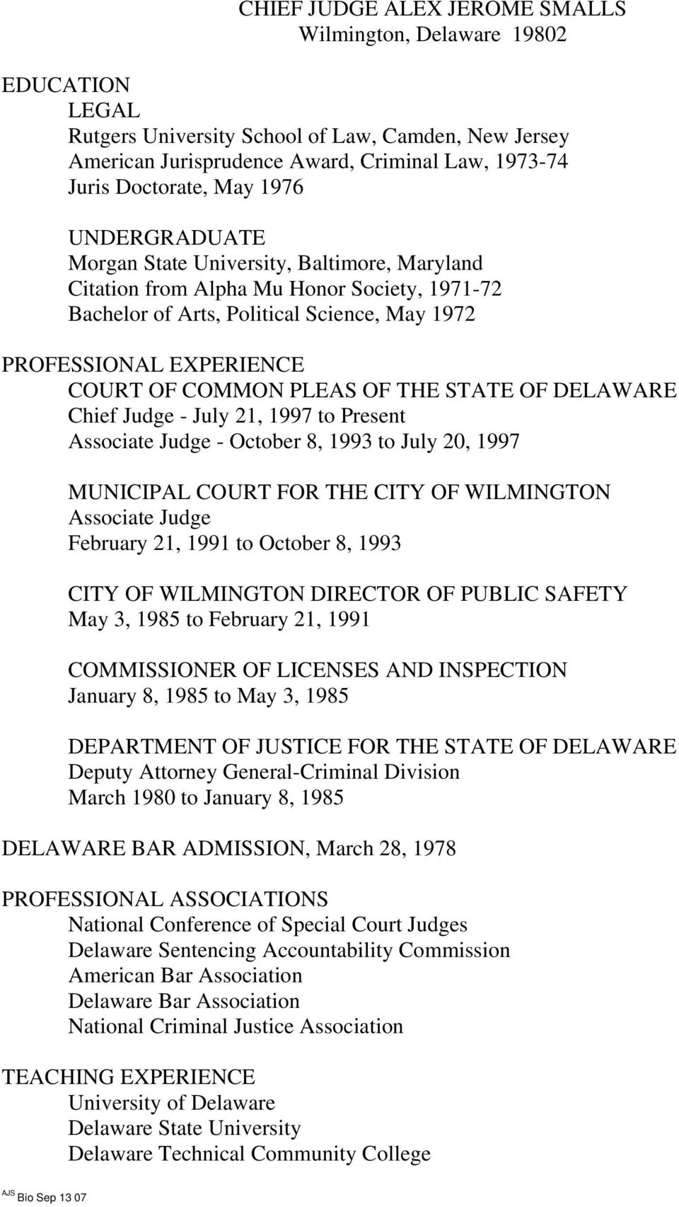 PLEAS OF THE STATE OF DELAWARE Chief Judge - July 21, 1997 to Present Associate Judge - October 8, 1993 to July 20, 1997 MUNICIPAL COURT FOR THE CITY OF WILMINGTON Associate Judge February 21, 1991