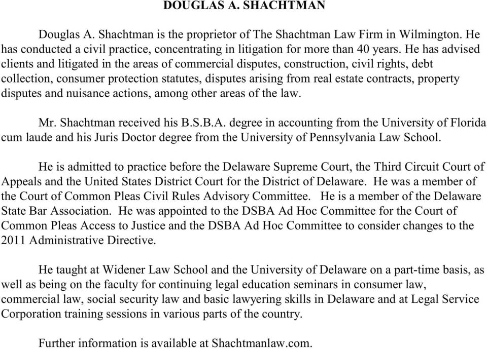 property disputes and nuisance actions, among other areas of the law. Mr. Shachtman received his B.S.B.A.