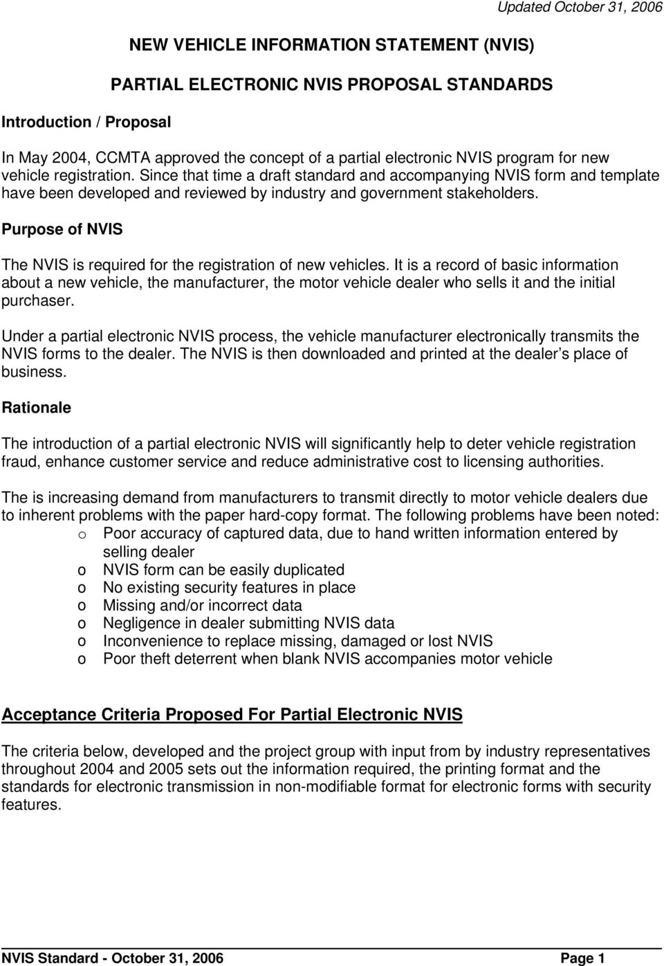 Purpose of NVIS The NVIS is required for the registration of new vehicles.