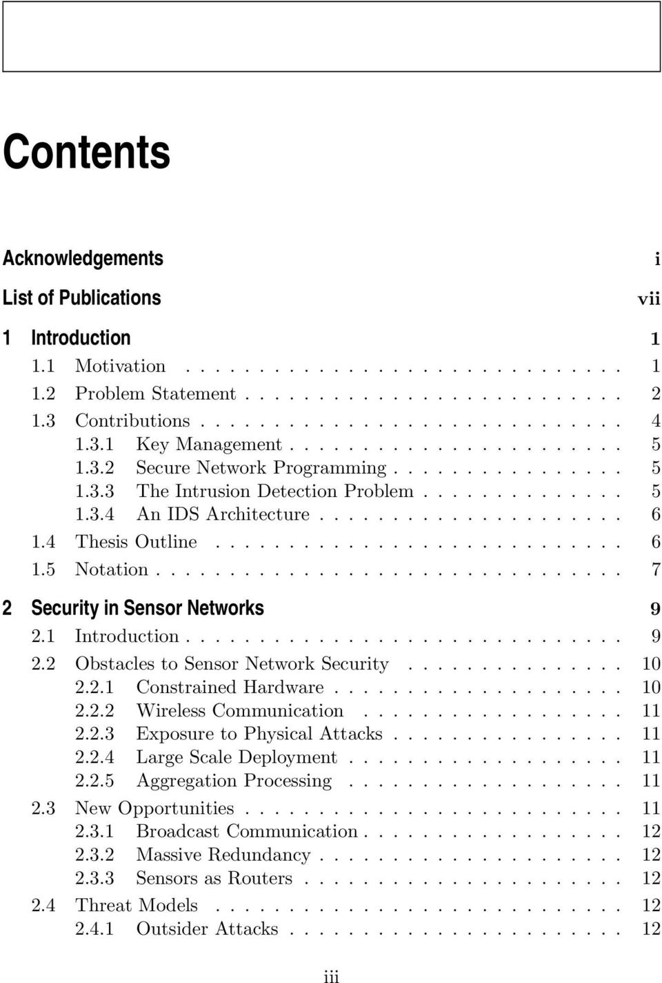 4 Thesis Outline............................ 6 1.5 Notation................................ 7 2 Security in Sensor Networks 9 2.1 Introduction.............................. 9 2.2 Obstacles to Sensor Network Security.