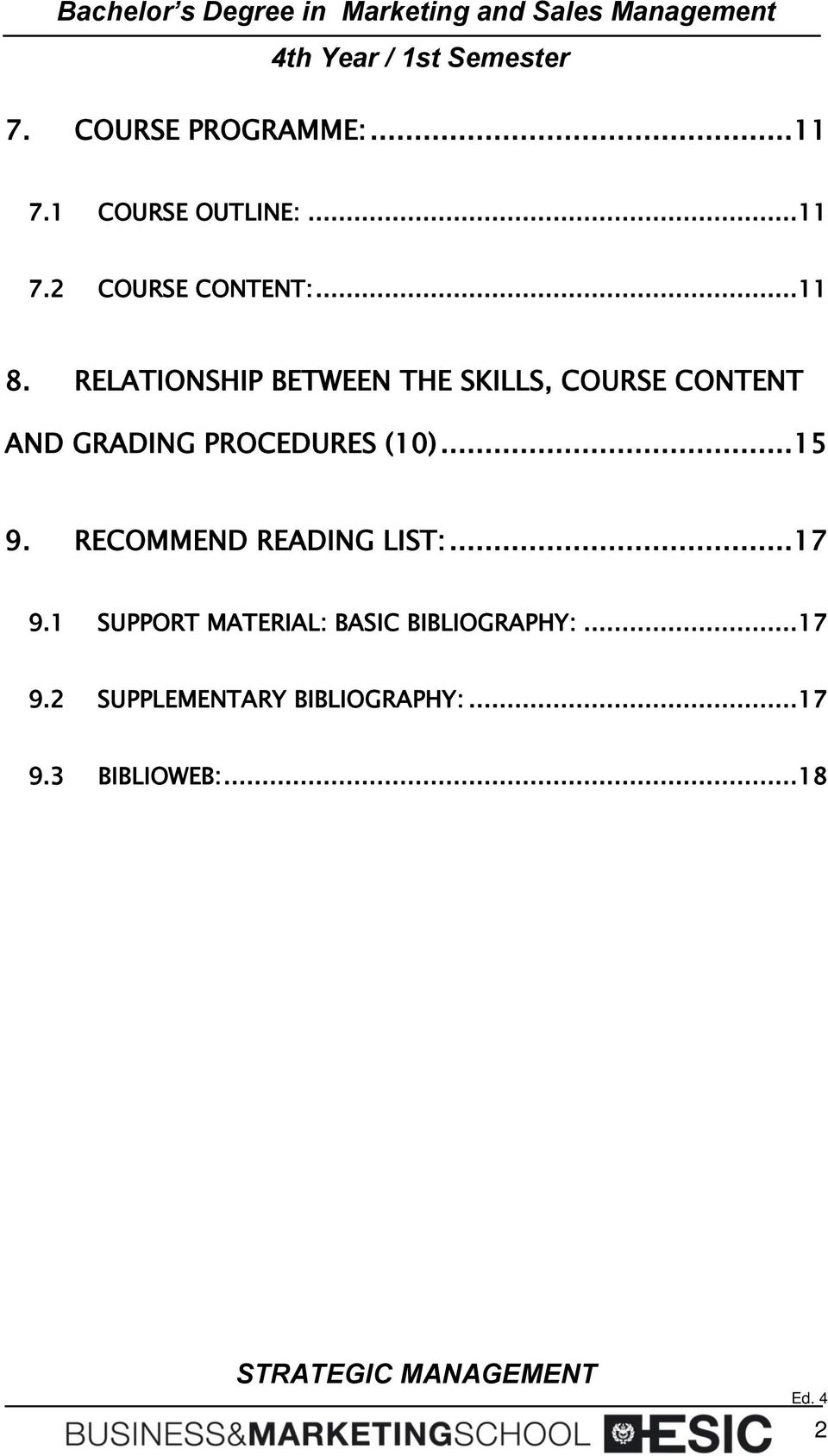 RELATIONSHIP BETWEEN THE SKILLS, COURSE CONTENT AND GRADING PROCEDURES (10).
