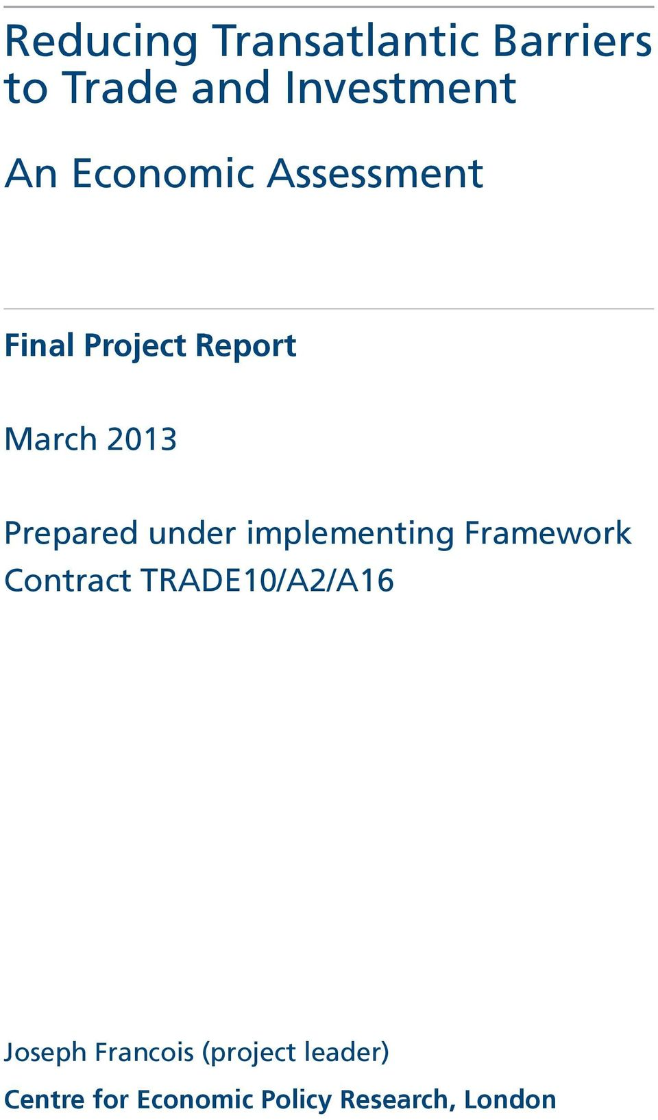 under implementing Framework Contract TRADE10/A2/A16 Joseph