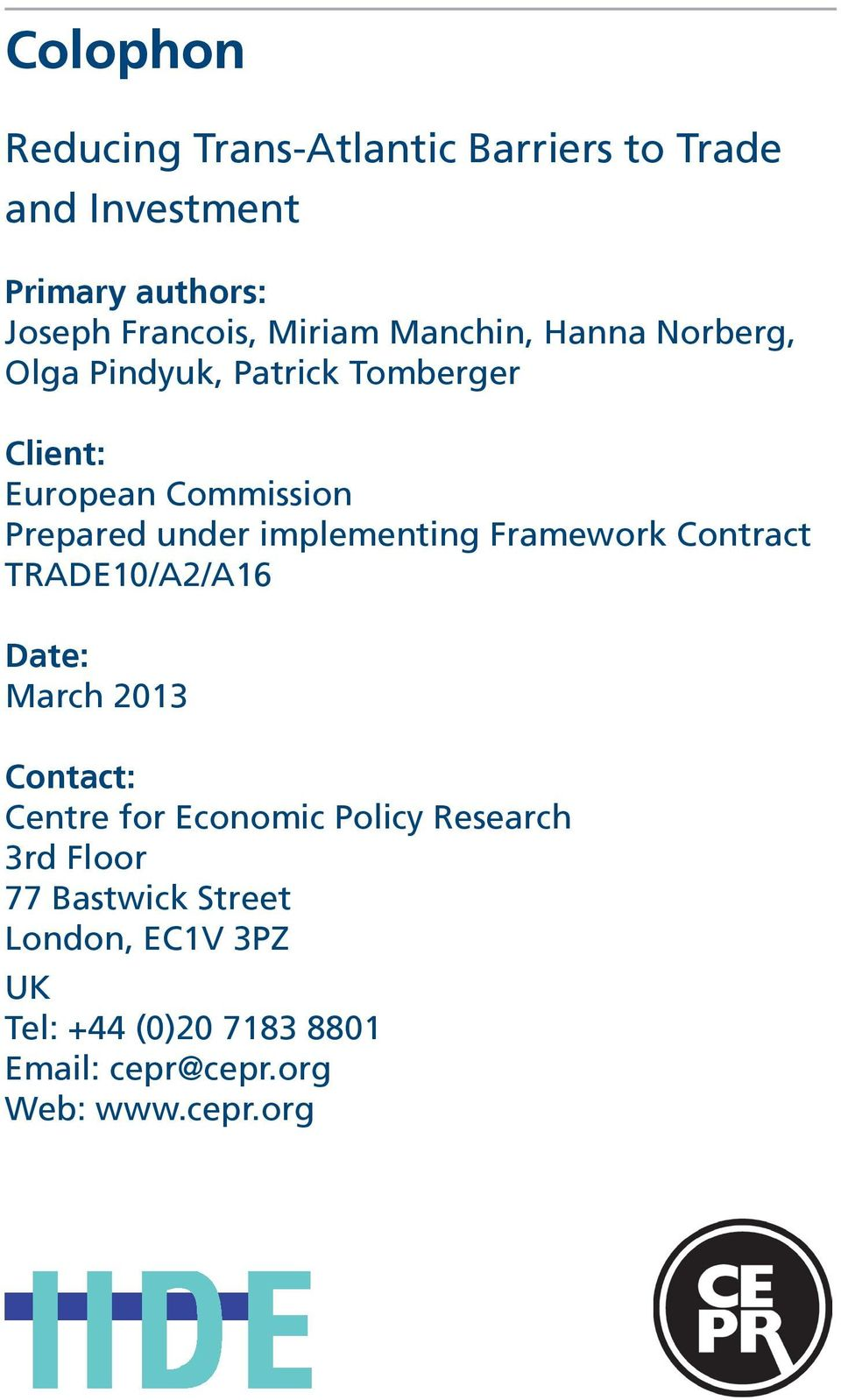 implementing Framework Contract TRADE10/A2/A16 Date: March 2013 Contact: Centre for Economic Policy