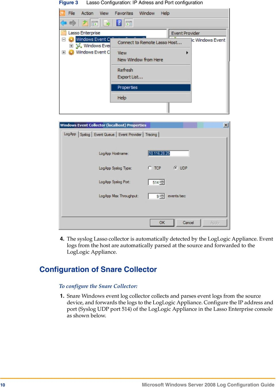 Configuration of Snare Collector To configure the Snare Collector: 1.