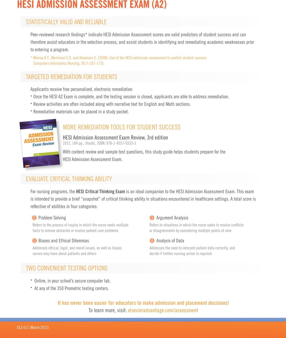 critical thinking hesi entrance exam Designed for students with a high-school education (or equivalent), the 91- question, multiple-choice test provides an overall percentage score and sub- scores for basic reading, writing, math, science and critical thinking the kaplan nursing school admissions test is unique in that it is nursing-content focused the math.