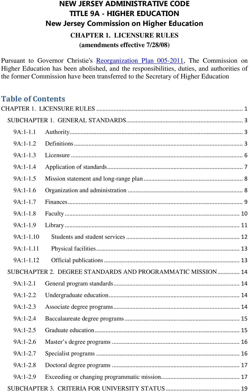 and authorities of the former Commission have been transferred to the Secretary of Higher Education Table of Contents CHAPTER 1. LICENSURE RULES... 1 SUBCHAPTER 1. GENERAL STANDARDS... 3 9A:1-1.