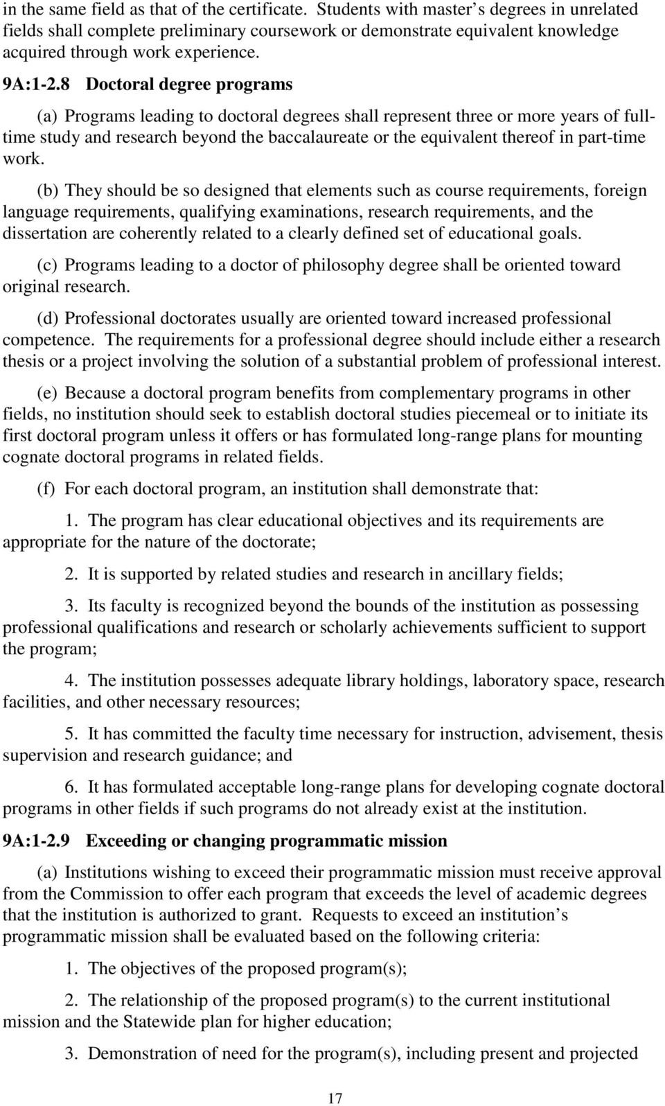 8 Doctoral degree programs (a) Programs leading to doctoral degrees shall represent three or more years of fulltime study and research beyond the baccalaureate or the equivalent thereof in part-time