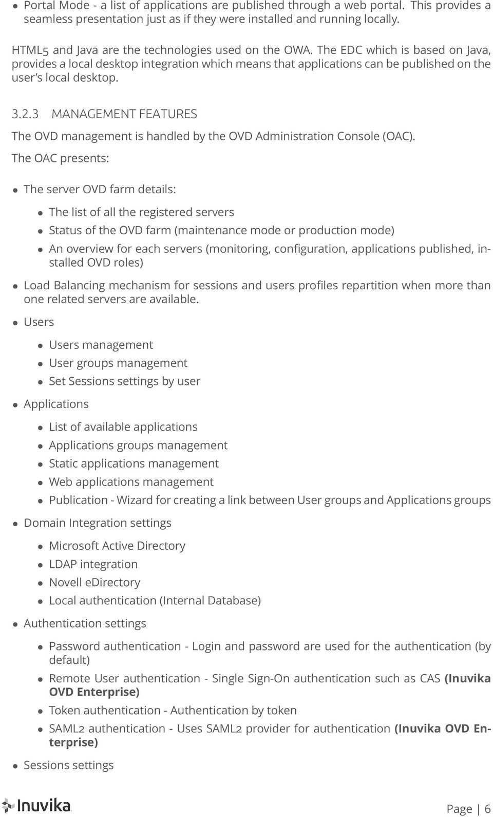 2.3 MANAGEMENT FEATURES The OVD management is handled by the OVD Administration Console (OAC).