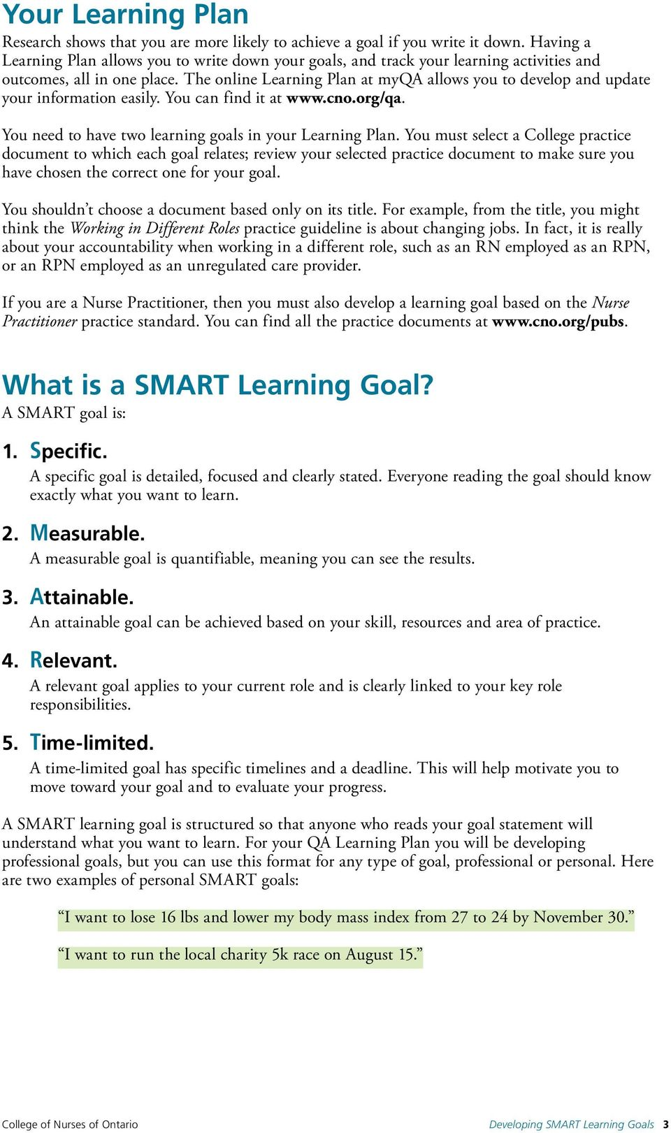 personal smart goals Smart goals are specific, measurable, action-oriented, rigorous, and tracked help your students develop them through a series of ongoing peer interviews.