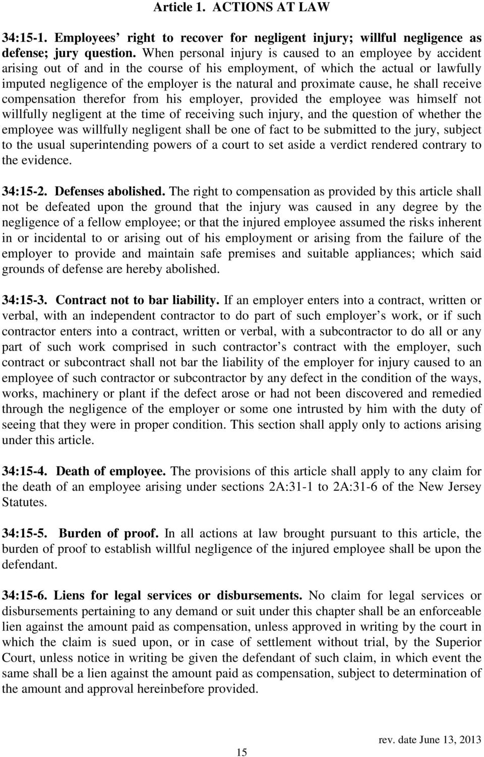 proximate cause, he shall receive compensation therefor from his employer, provided the employee was himself not willfully negligent at the time of receiving such injury, and the question of whether