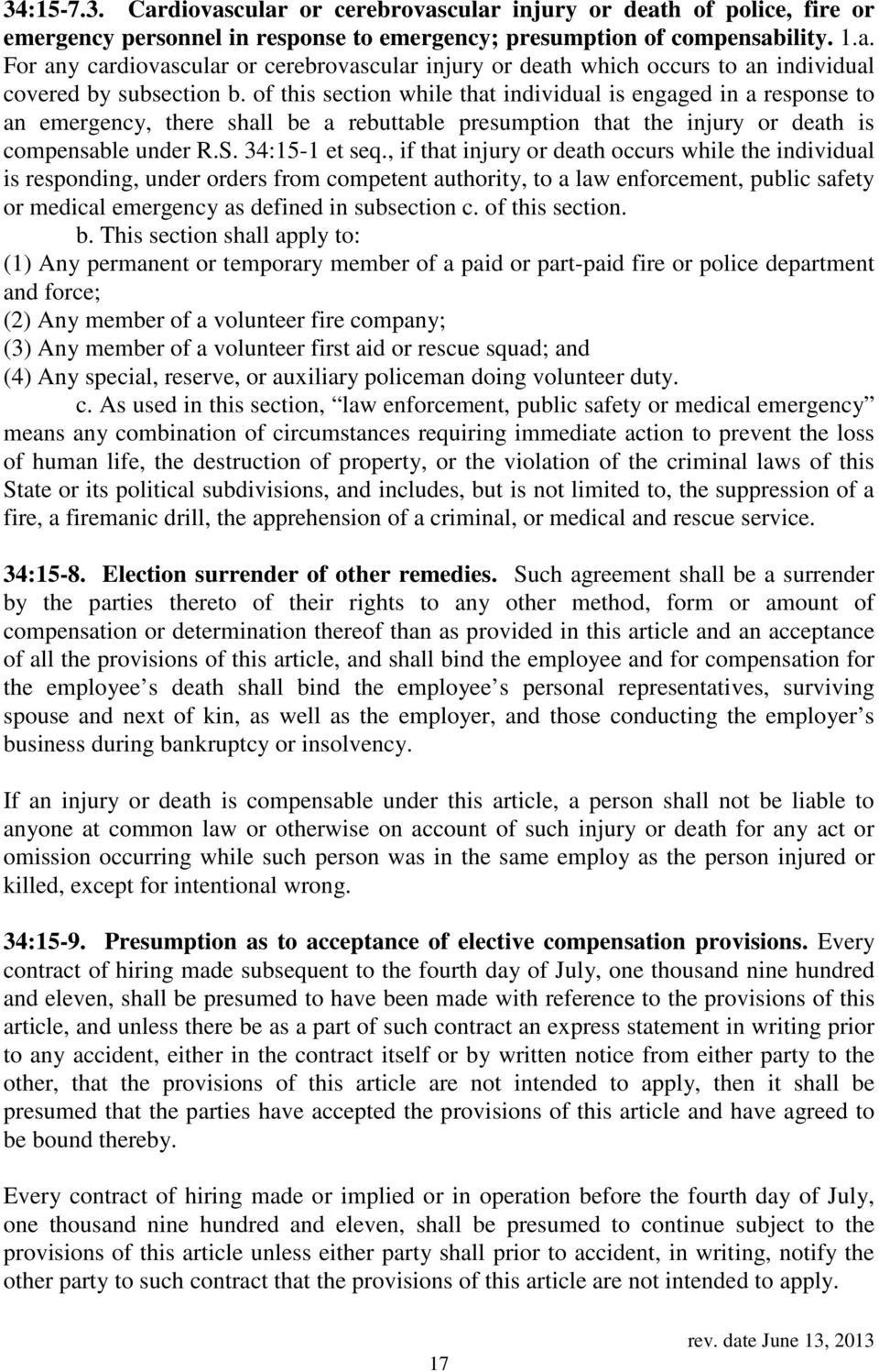 , if that injury or death occurs while the individual is responding, under orders from competent authority, to a law enforcement, public safety or medical emergency as defined in subsection c.