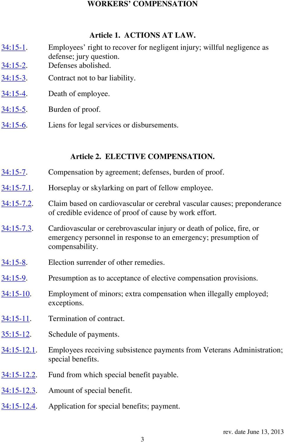 Compensation by agreement; defenses, burden of proof. 34:15-7.1. Horseplay or skylarking on part of fellow employee. 34:15-7.2.