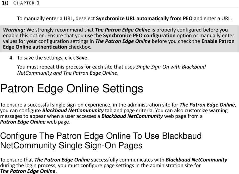 Ensure that you use the Synchronize PEO configuration option or manually enter values for your configuration settings in ThePatronEdgeOnline before you check the Enable Patron Edge Online