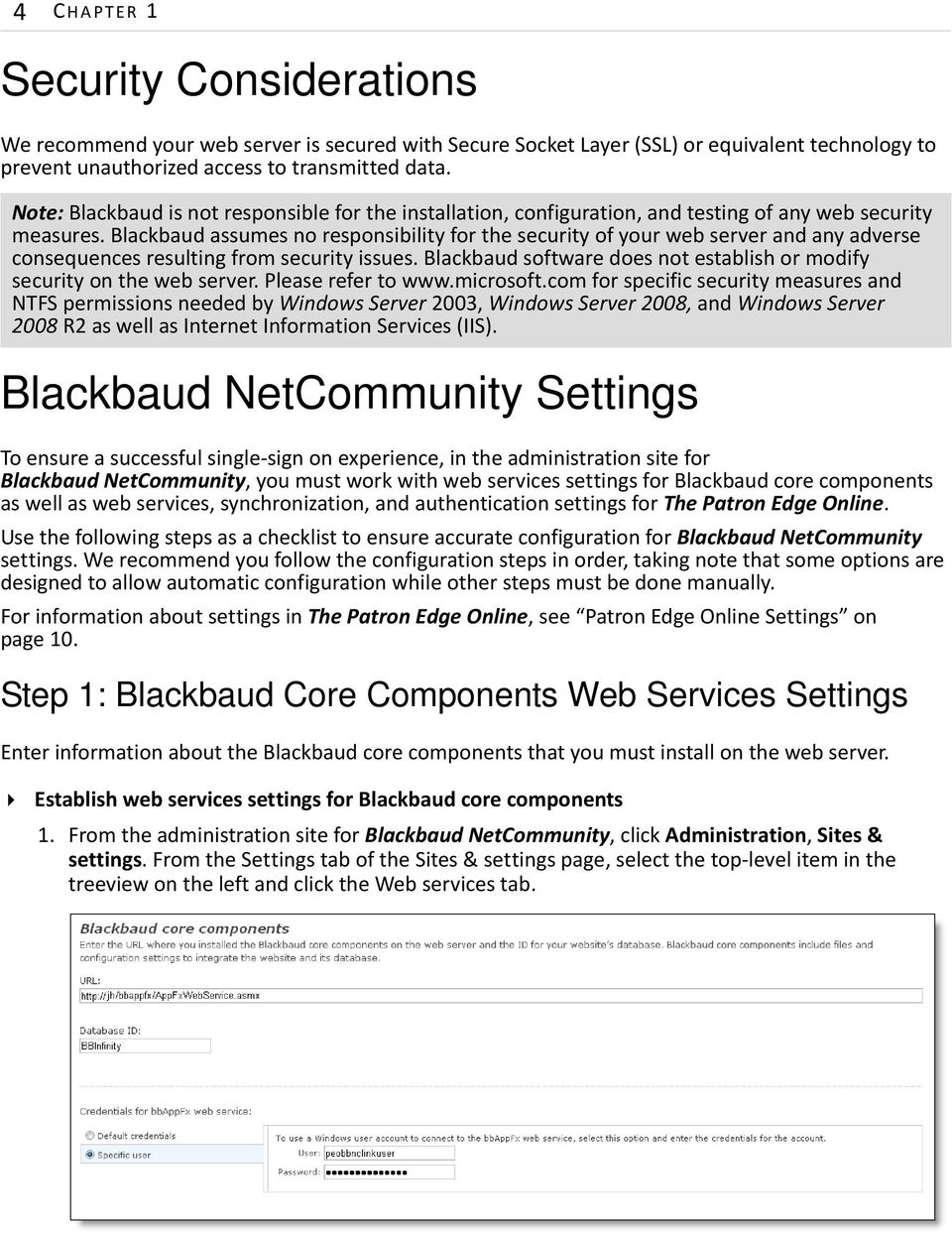 Blackbaud assumes no responsibility for the security of your web server and any adverse consequences resulting from security issues.