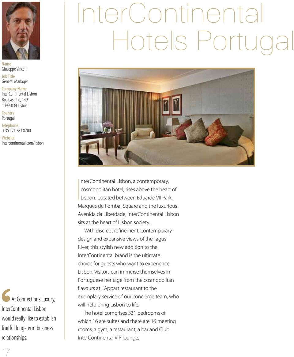 17 InterContinental Lisbon, a contemporary, cosmopolitan hotel, rises above the heart of Lisbon.