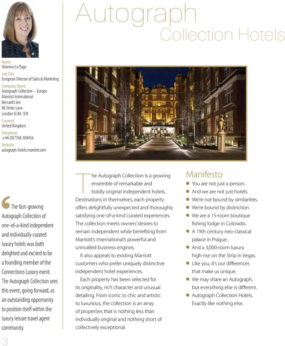 com The fast-growing Autograph Collection of one-of-a-kind independent and individually curated luxury hotels was both delighted and excited to be a founding member of the Connections Luxury event.