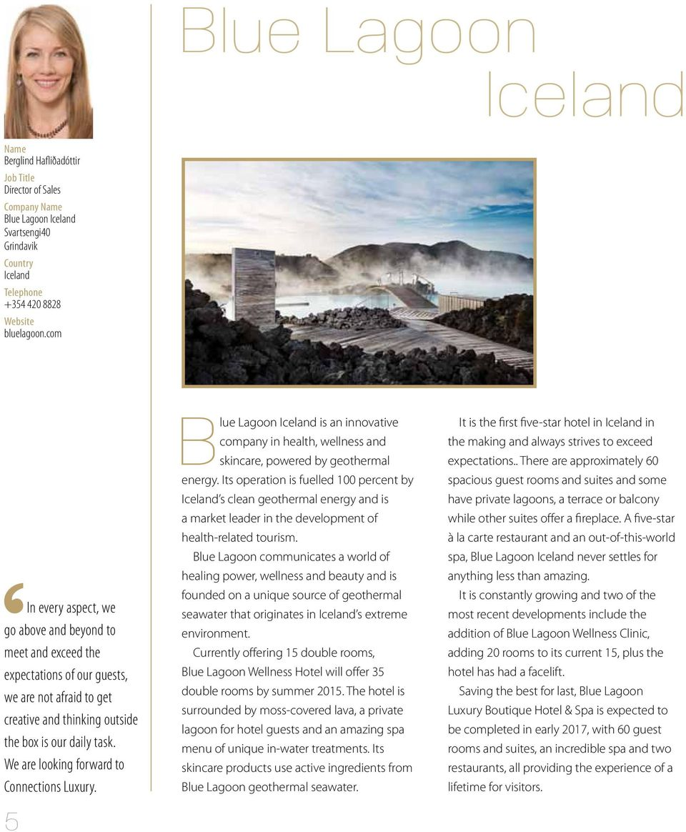 We are looking forward to Connections Luxury. 5 Blue Lagoon Iceland is an innovative company in health, wellness and skincare, powered by geothermal energy.