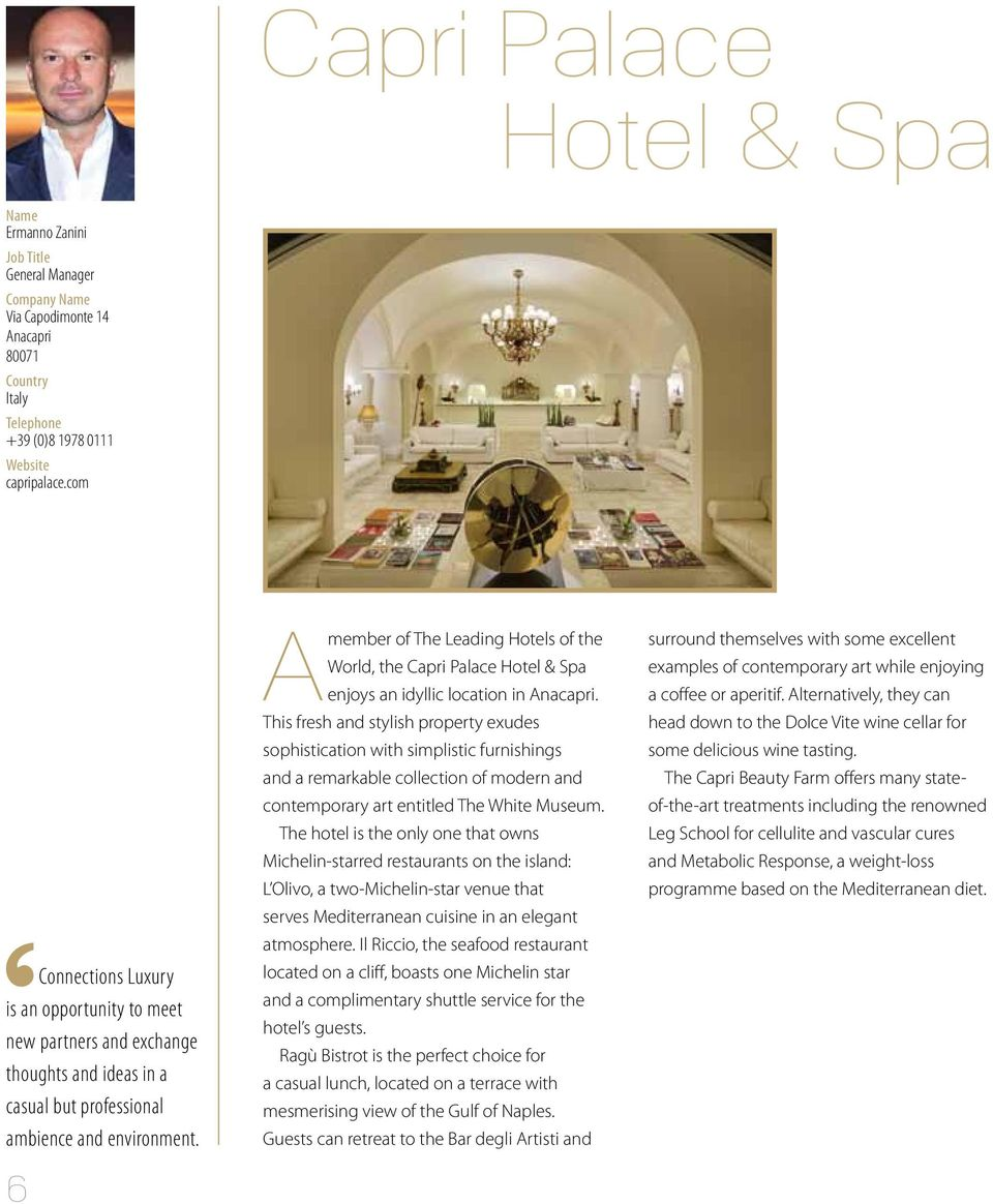 6 Amember of The Leading Hotels of the World, the Capri Palace Hotel & Spa enjoys an idyllic location in Anacapri.