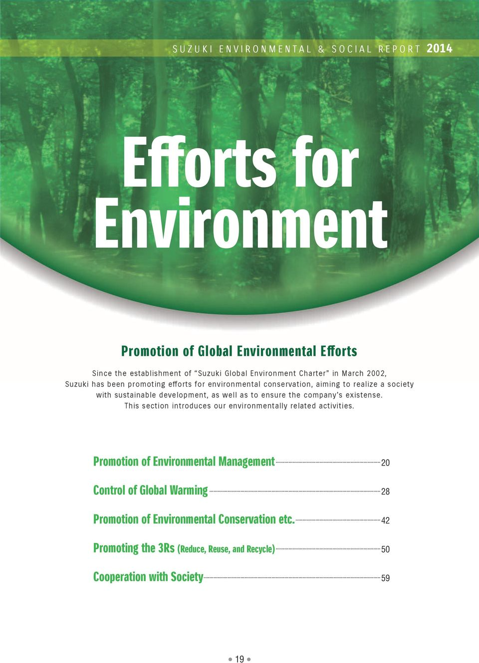 ensure the company's existense. This section introduces our environmentally related activities.