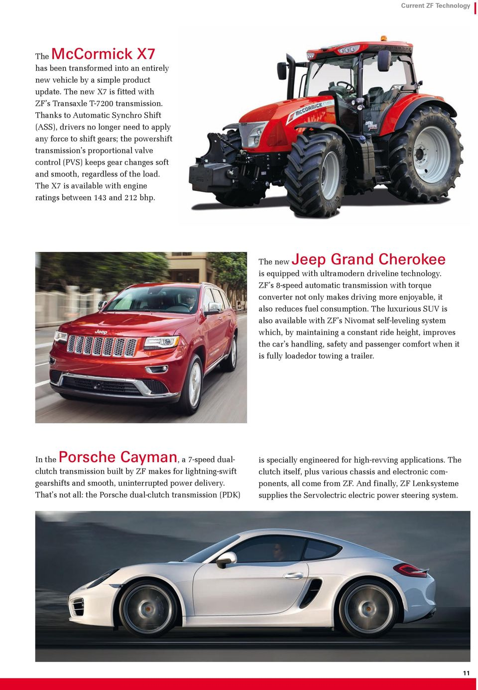 regardless of the load. The X7 is available with engine ratings between 143 and 212 bhp. The new Jeep Grand Cherokee is equipped with ultramodern driveline technology.
