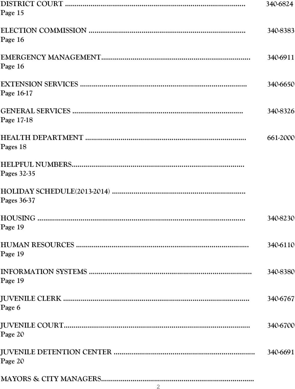 Pages 32-35 HOLIDAY SCHEDULE(2013-2014)... Pages 36-37 HOUSING. 340-8230 Page 19 HUMAN RESOURCES.... 340-6110 Page 19 INFORMATION SYSTEMS.