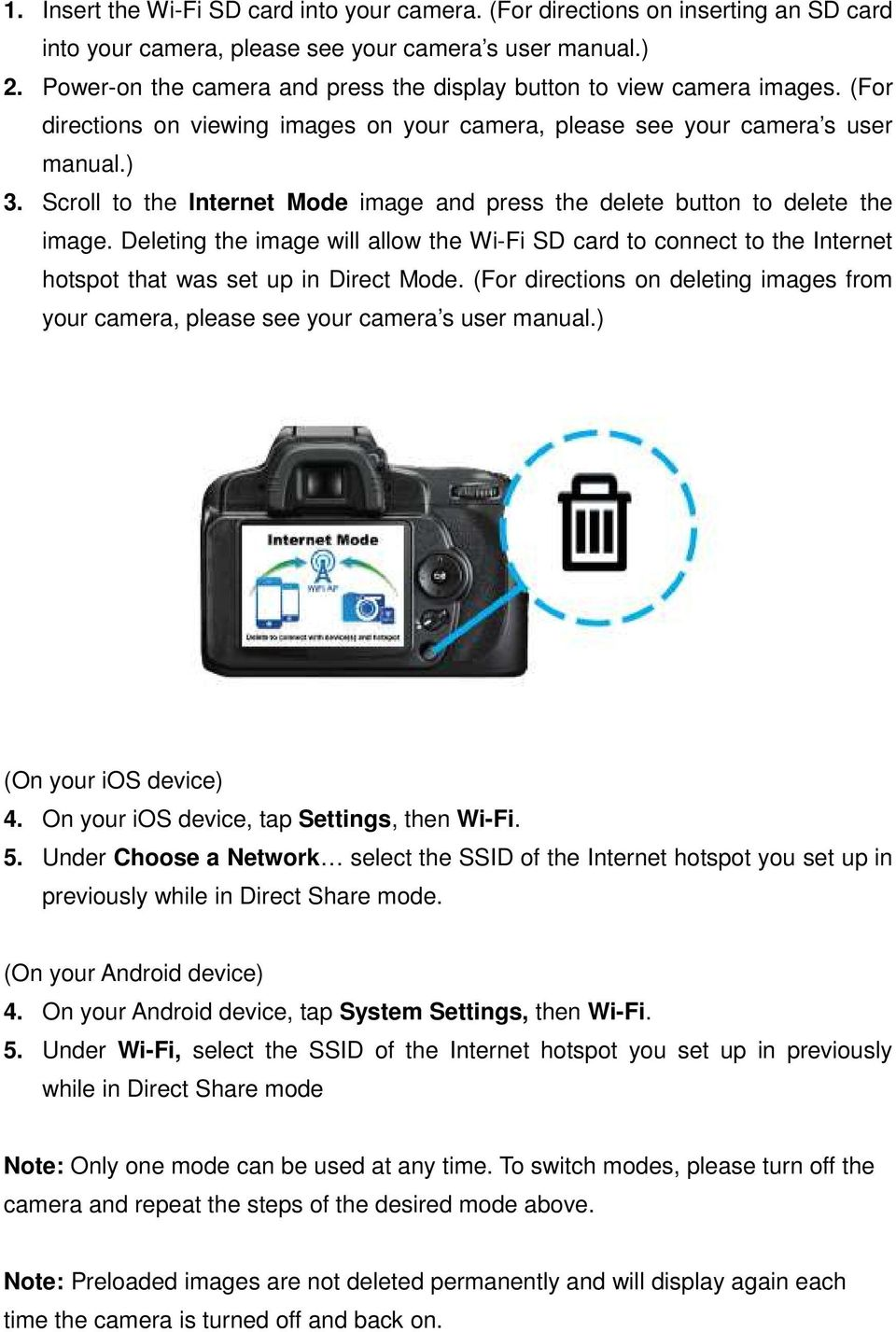 Scroll to the Internet Mode image and press the delete button to delete the image. Deleting the image will allow the Wi-Fi SD card to connect to the Internet hotspot that was set up in Direct Mode.