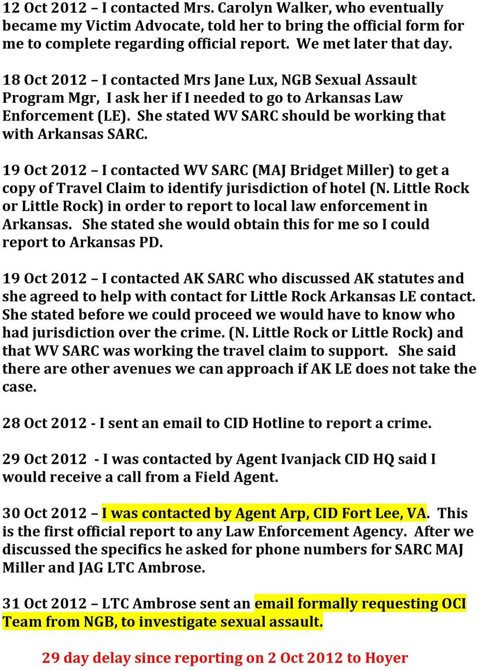 19 Oct 2012 I contacted WV SARC (MAJ Bridget Miller) to get a copy of Travel Claim to identify jurisdiction of hotel (N.