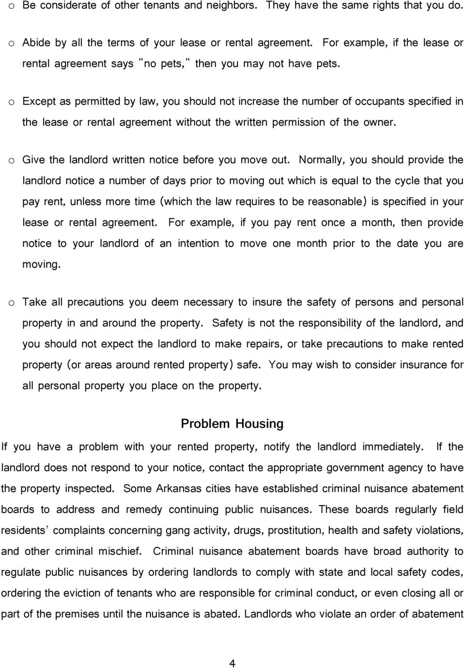 o Except as permitted by law, you should not increase the number of occupants specified in the lease or rental agreement without the written permission of the owner.