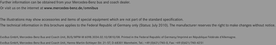 The technical information in this brochure applies to the Federal Republic of Germany only (Status: July 2010). The manufacturer reserves the right to make changes without notice.