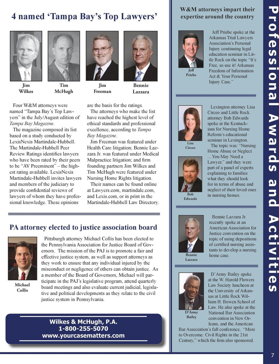 Arkansas Freedom of Information Act & Your Personal Injury Case. Four W&M attorneys were named Tampa Bay s Top Lawyers in the July/August edition of Tampa Bay Magazine.